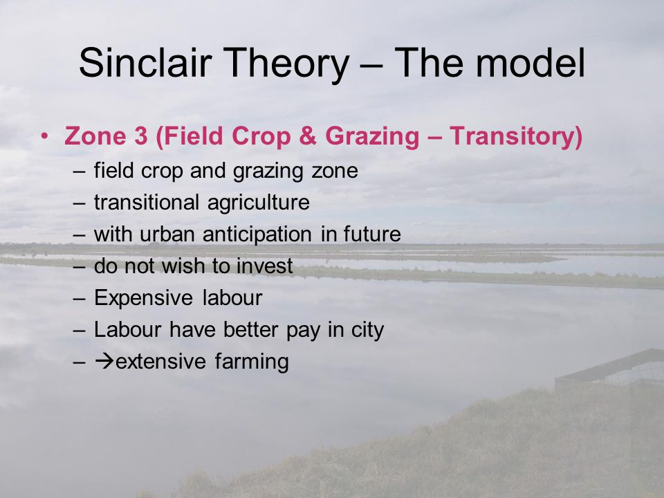 Sinclair Theory – The model Zone 3 (Field Crop & Grazing – Transitory) –field crop and grazing zone –transitional agriculture –with urban anticipation