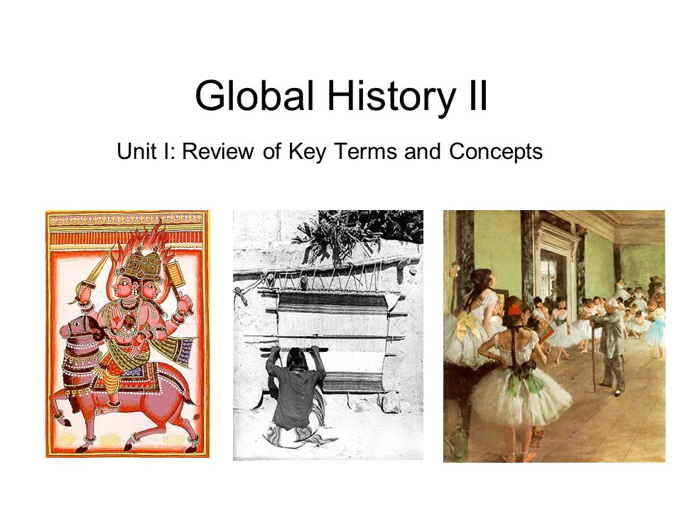 Global History II Unit I: Review of Key Terms and Concepts