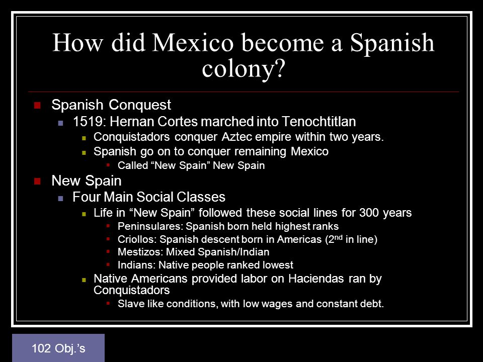 How did Mexico become a Spanish colony.