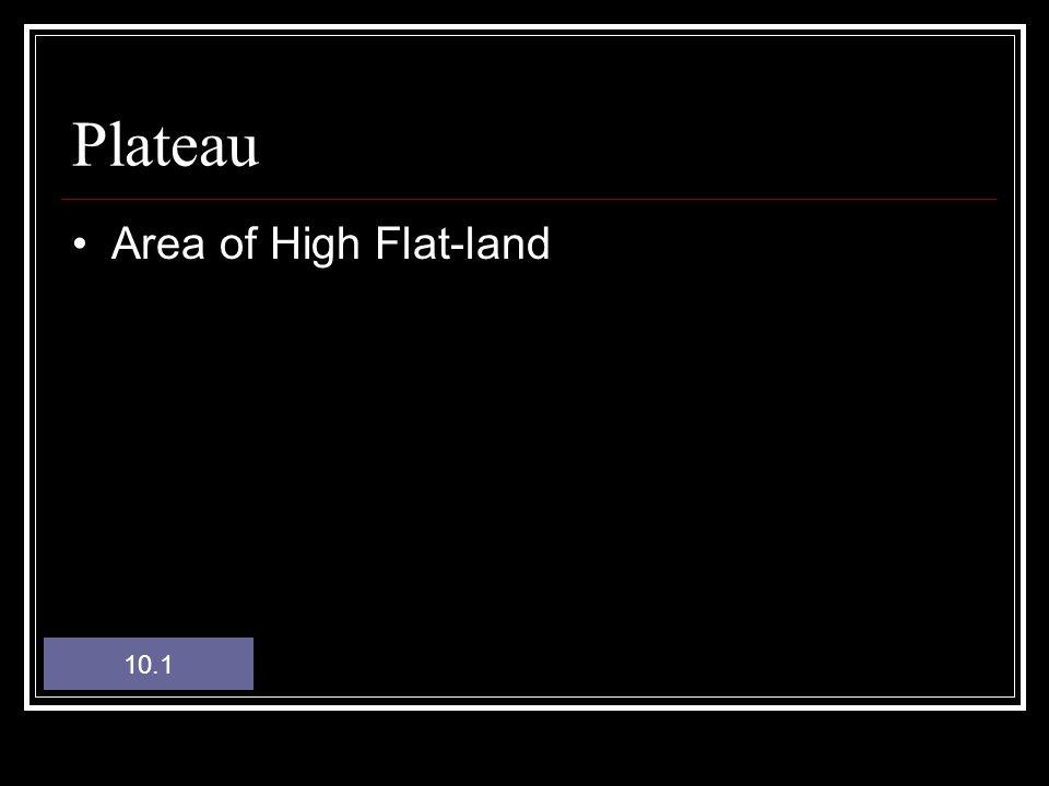 Plateau Area of High Flat-land 10.1