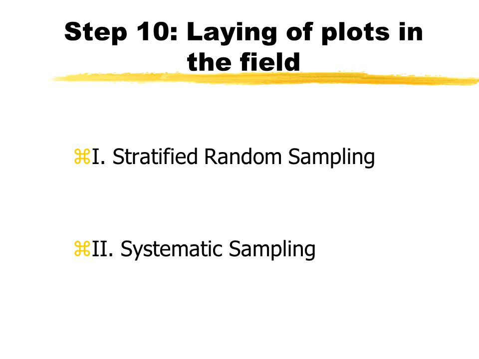 Step 10: Laying of plots in the field zI. Stratified Random Sampling zII. Systematic Sampling