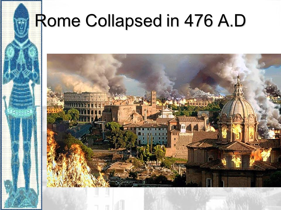 Rome Collapsed in 476 A.D
