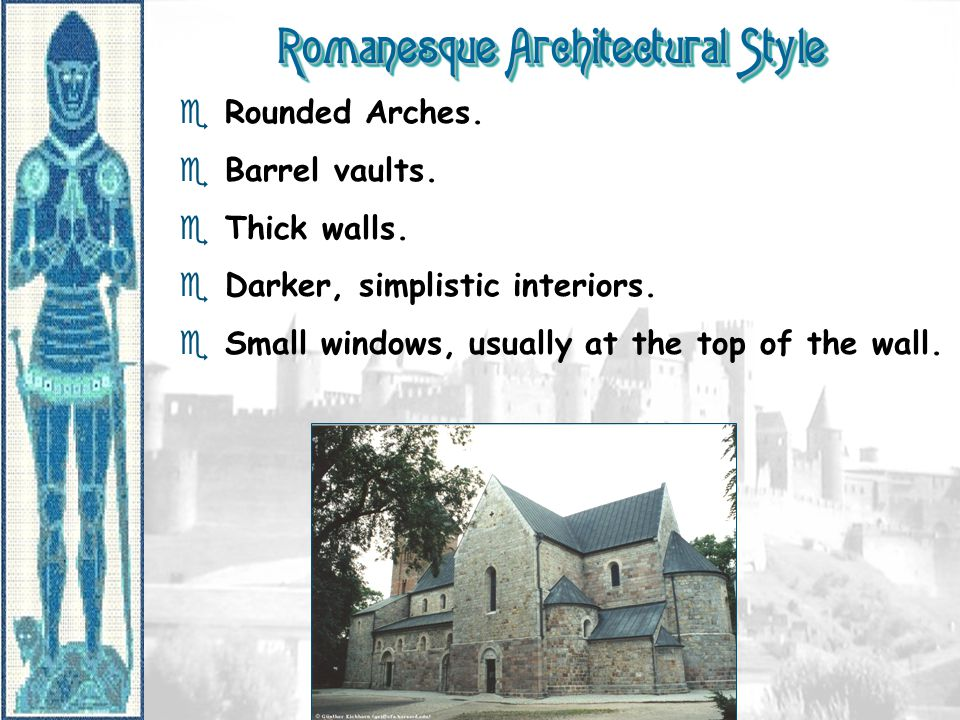 Romanesque Architectural Style e Rounded Arches.e Barrel vaults.