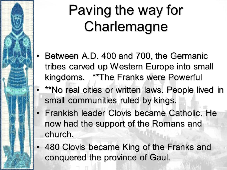Paving the way for Charlemagne Between A.D.