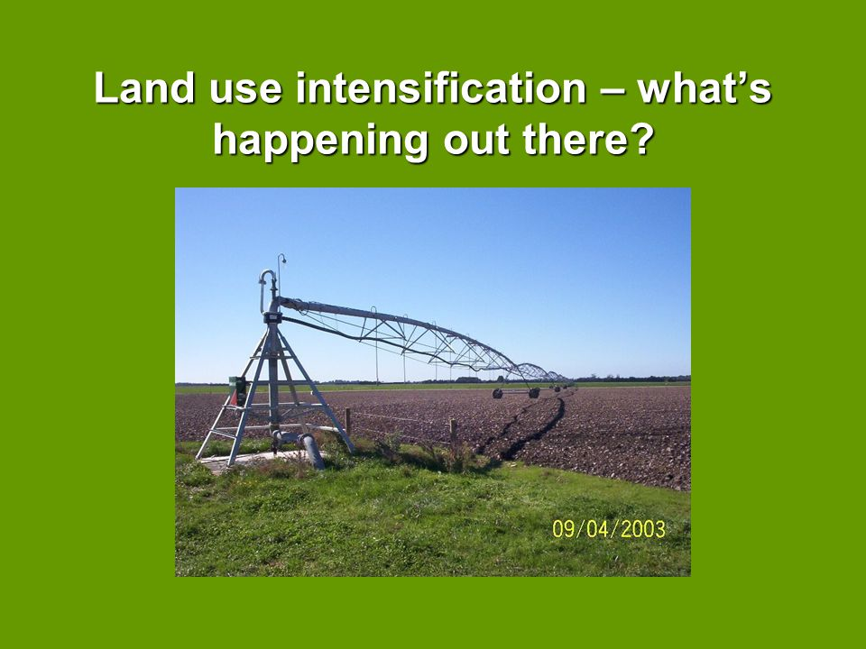 Land use intensification – what's happening out there?