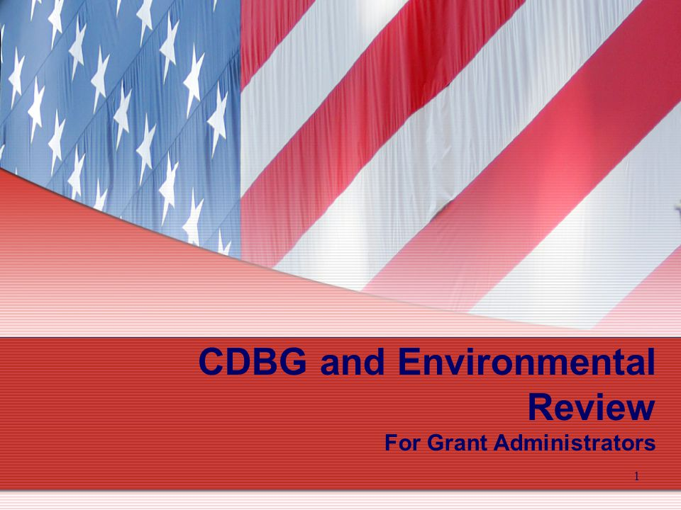 1 CDBG and Environmental Review For Grant Administrators