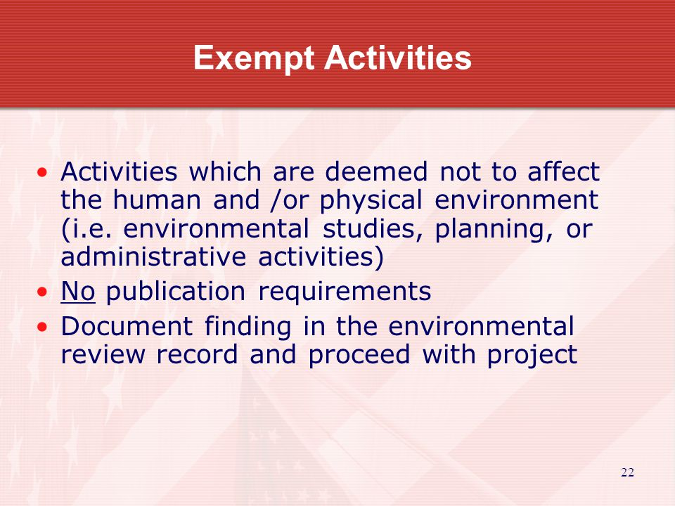 22 Activities which are deemed not to affect the human and /or physical environment (i.e.