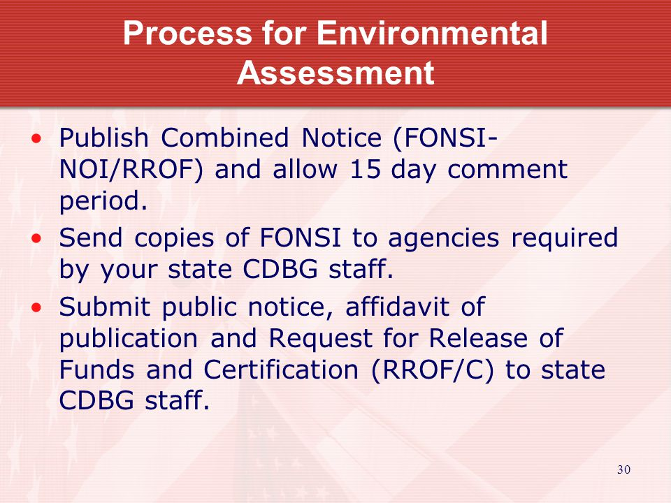 30 Publish Combined Notice (FONSI- NOI/RROF) and allow 15 day comment period.