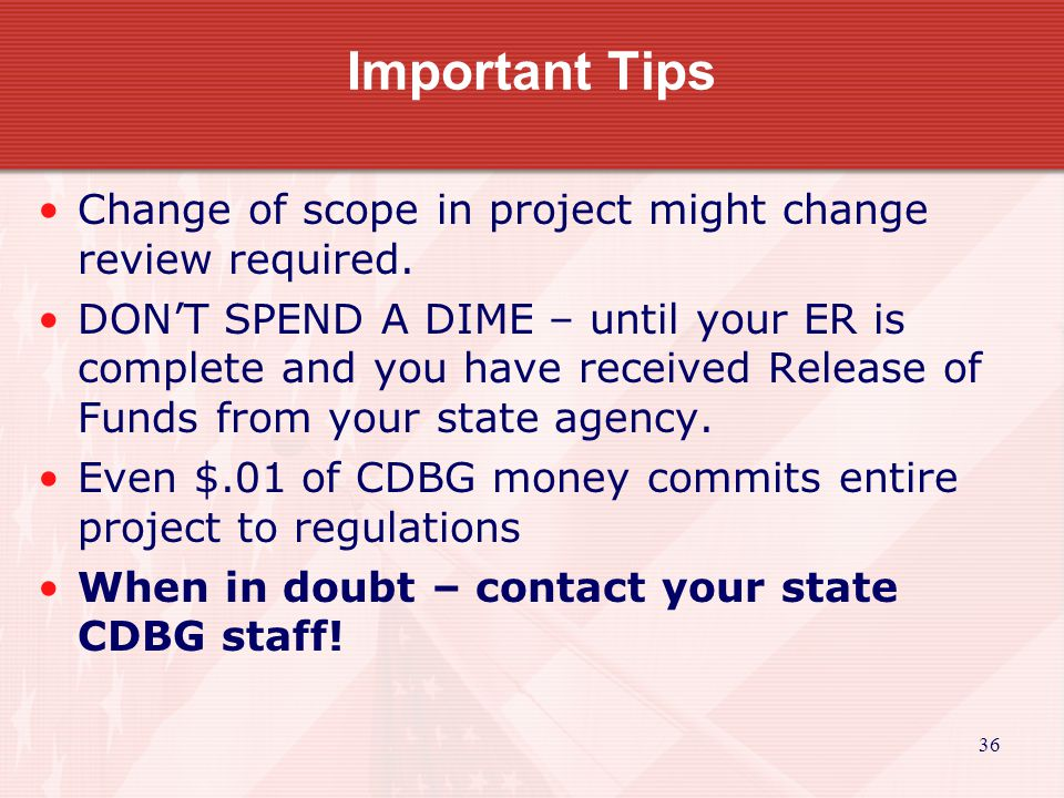 36 Important Tips Change of scope in project might change review required.
