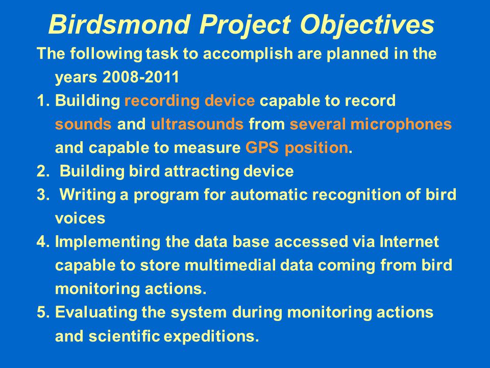 General concept of the monitoring system Stationary digital recorder Mobile digital recorder Bird voice recognizer in unsupervised mode Information system Bird voice recognizer in supervised mode Guest Expert or Administrator Observer Stationary digital recorder Mobile digital recorder GPS, movies, photos, weather information Automatic Observer