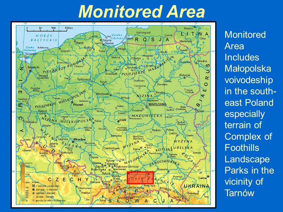 Monitored Area Monitored Area Includes Małopolska voivodeship in the south- east Poland especially terrain of Complex of Foothills Landscape Parks in