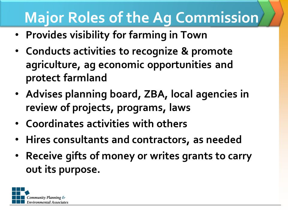 Major Roles of the Ag Commission Provides visibility for farming in Town Conducts activities to recognize & promote agriculture, ag economic opportuni