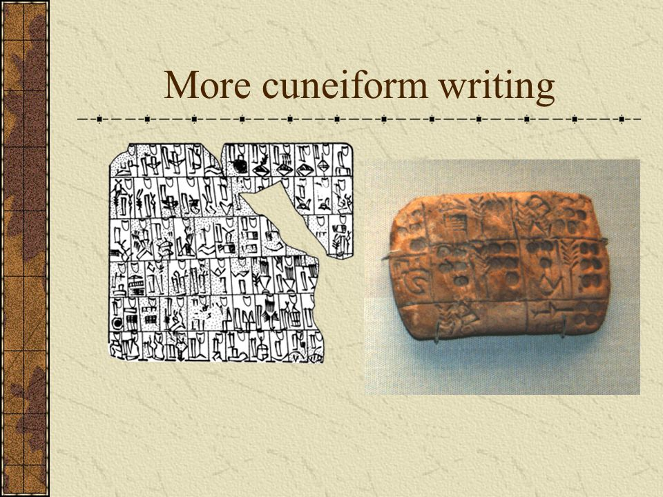 Emerging writing system known as cuneiform Means wedge-shaped Impressed on clay tablets with wood stylus Very complicated Originally 2000 symbols Reduced to 500 over time Only small group of professional scribes could master it After 15 years of training A secret held by only a few specially-trained individuals