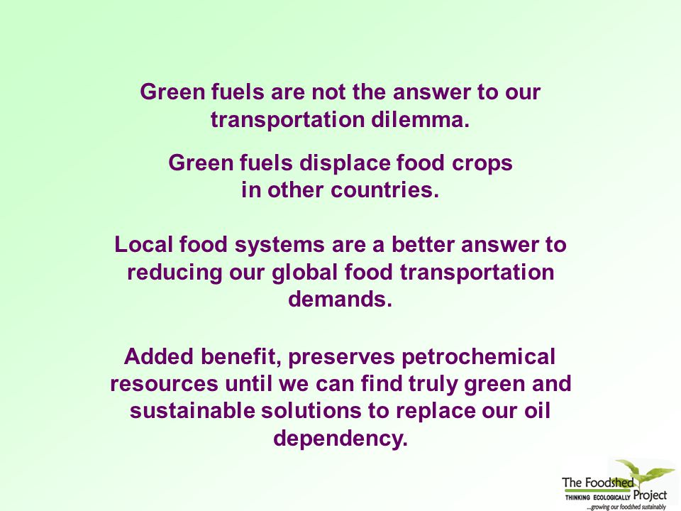 Green fuels are not the answer to our transportation dilemma.