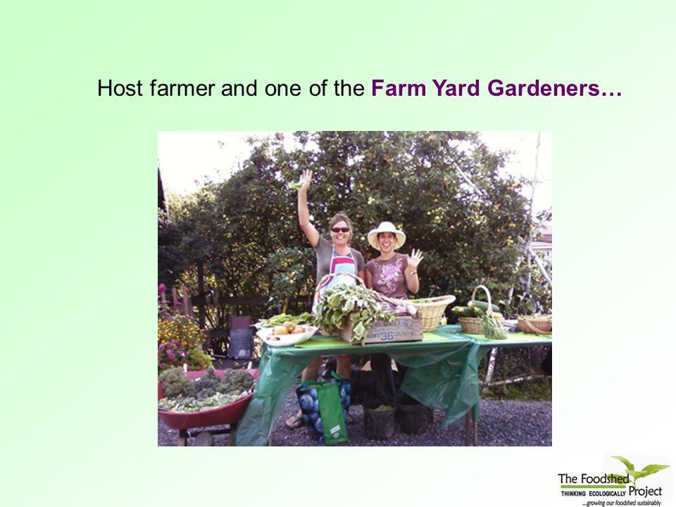 Host farmer and one of the Farm Yard Gardeners…