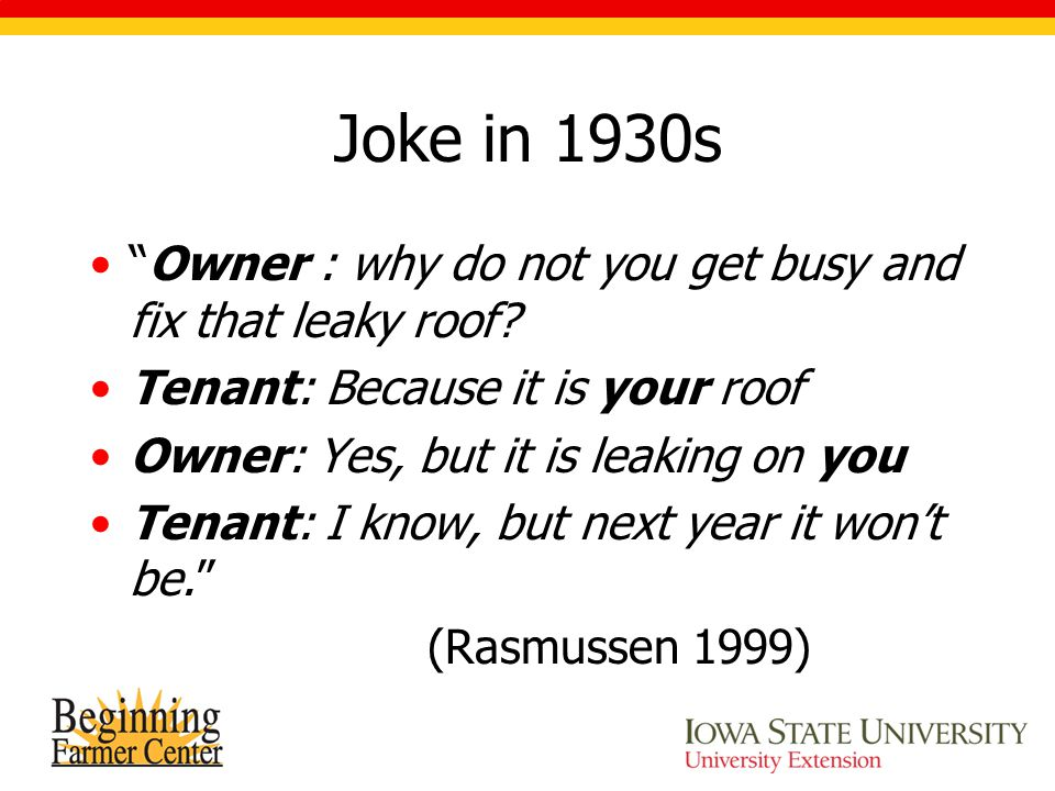 Joke in 1930s Owner : why do not you get busy and fix that leaky roof.