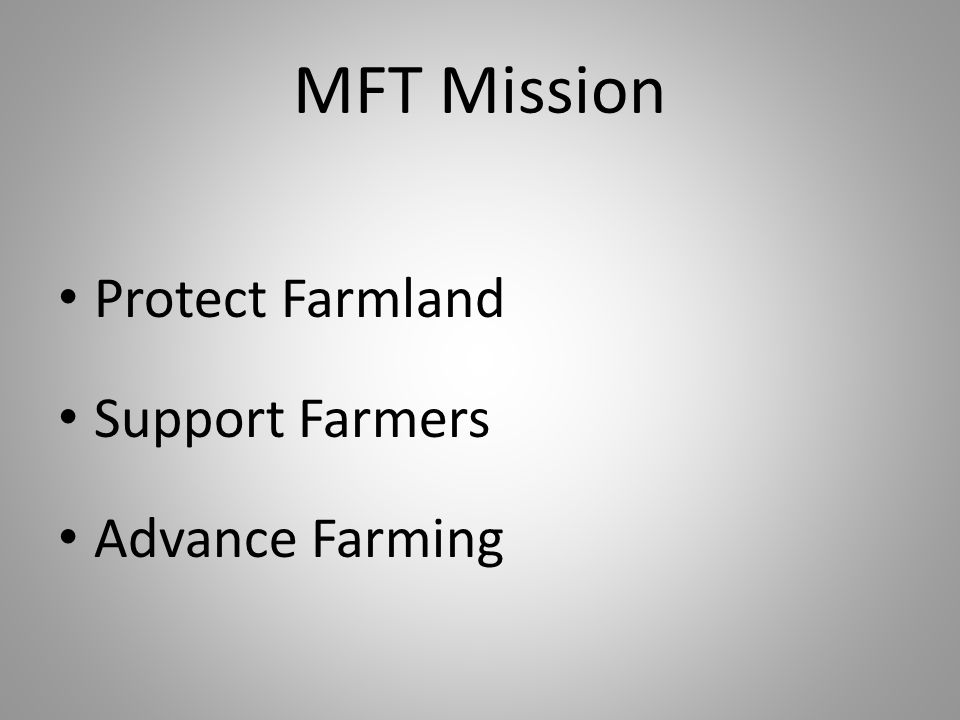 MFT Mission Protect Farmland Support Farmers Advance Farming
