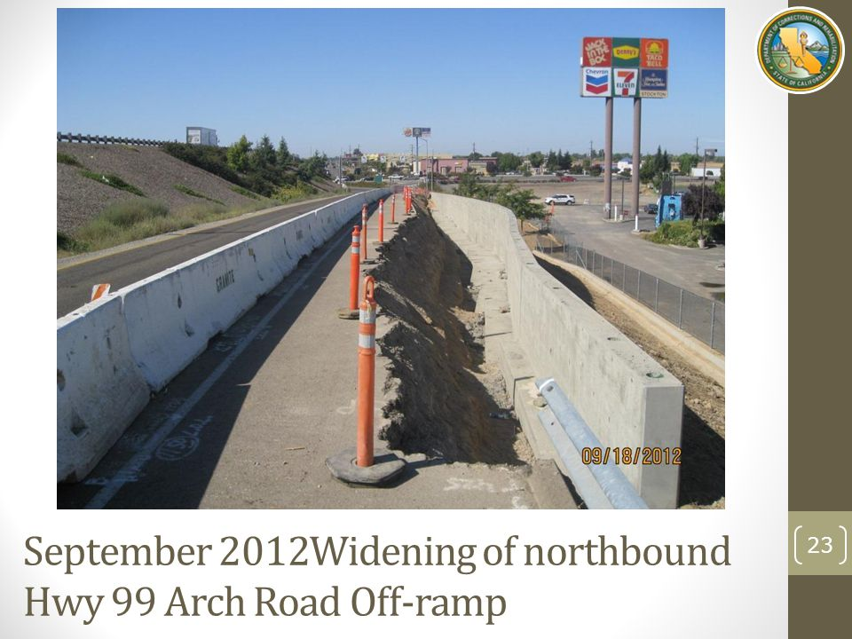 September 2012Widening of northbound Hwy 99 Arch Road Off-ramp 23