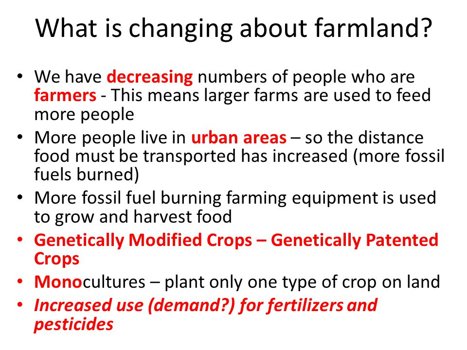What is changing about farmland.