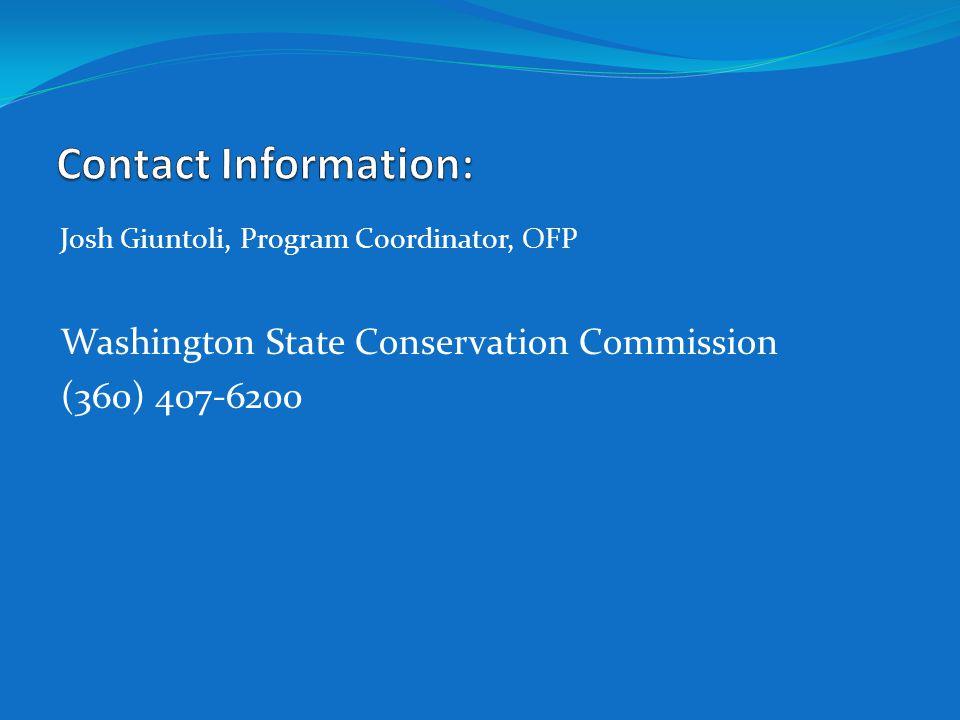 Josh Giuntoli, Program Coordinator, OFP Washington State Conservation Commission (360) 407-6200