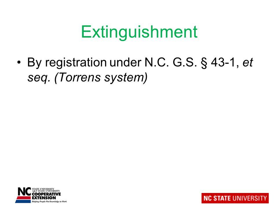 Extinguishment By registration under N.C. G.S. § 43-1, et seq. (Torrens system)