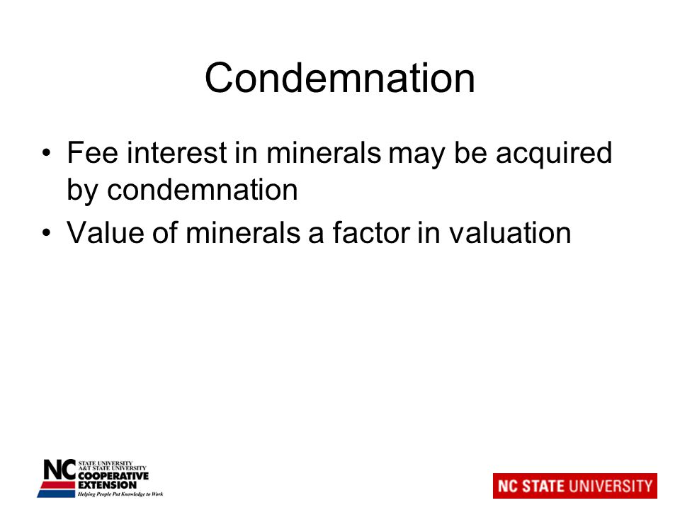 Condemnation Fee interest in minerals may be acquired by condemnation Value of minerals a factor in valuation