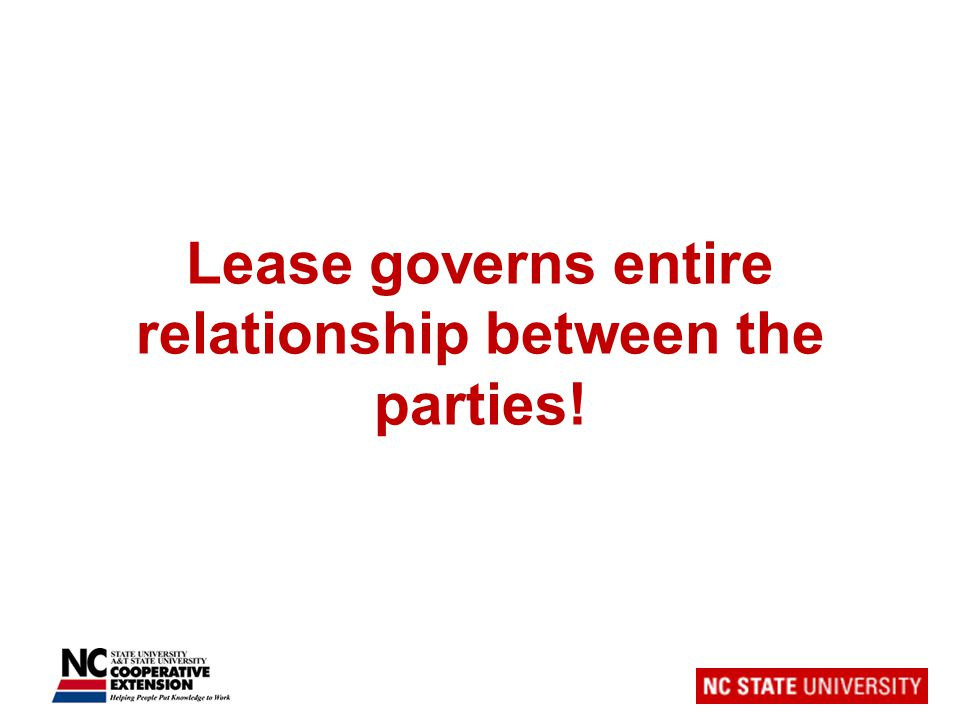 Lease governs entire relationship between the parties!