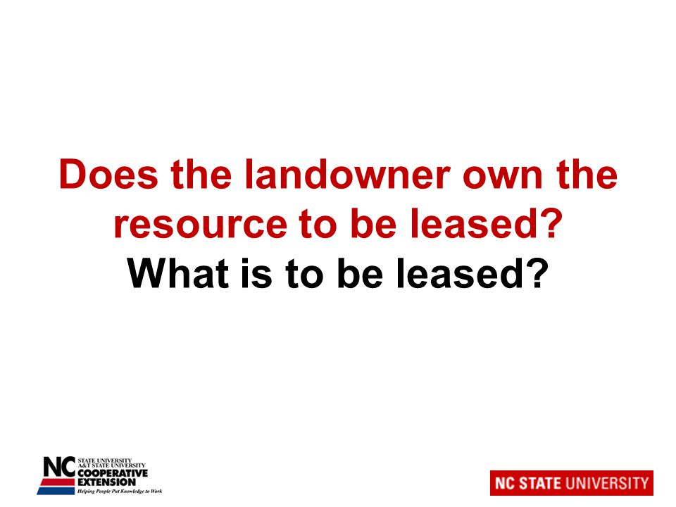 Does the landowner own the resource to be leased What is to be leased