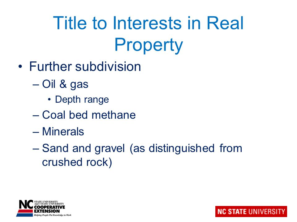 Title to Interests in Real Property Presumption that surface estate includes all subsurface rights