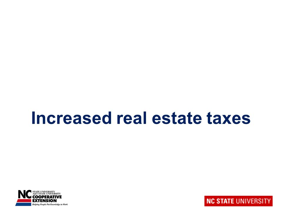 Increased real estate taxes