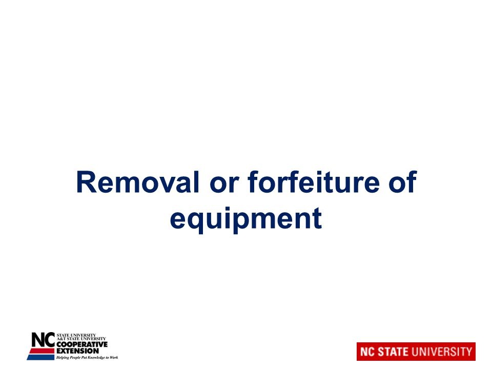 Removal or forfeiture of equipment