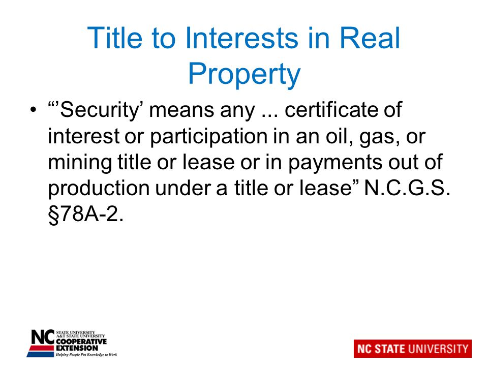 Title to Interests in Real Property 'Security' means any...