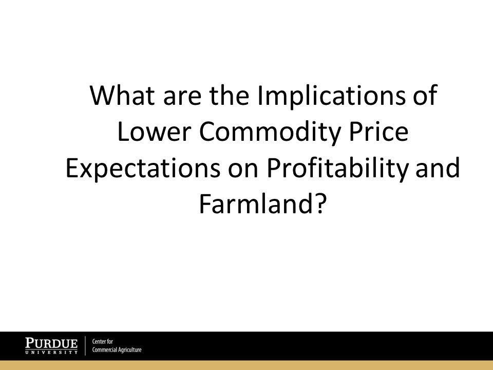 These price expectations help explain tremendous increases in farmland values.