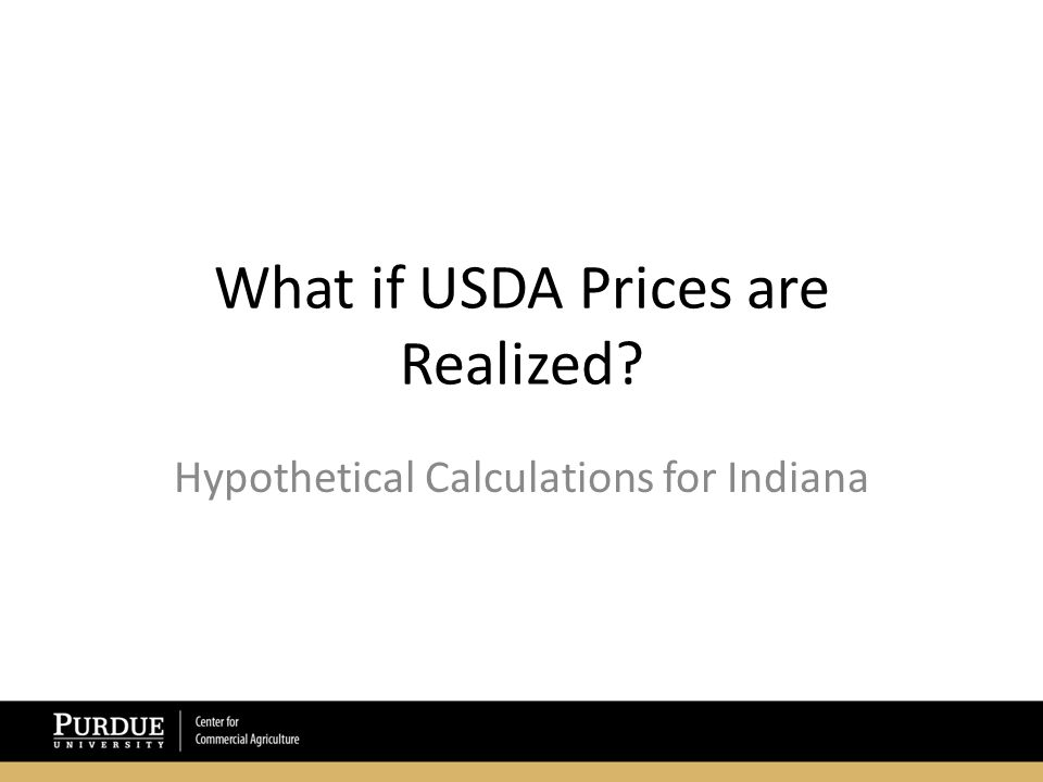 What if USDA Prices are Realized Hypothetical Calculations for Indiana