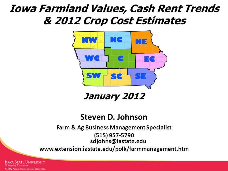 Iowa Farmland Values, Cash Rent Trends & 2012 Crop Cost Estimates Steven D.