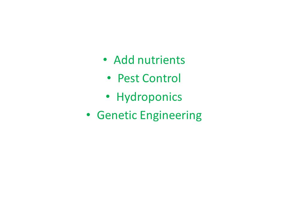 Add nutrients Pest Control Hydroponics Genetic Engineering