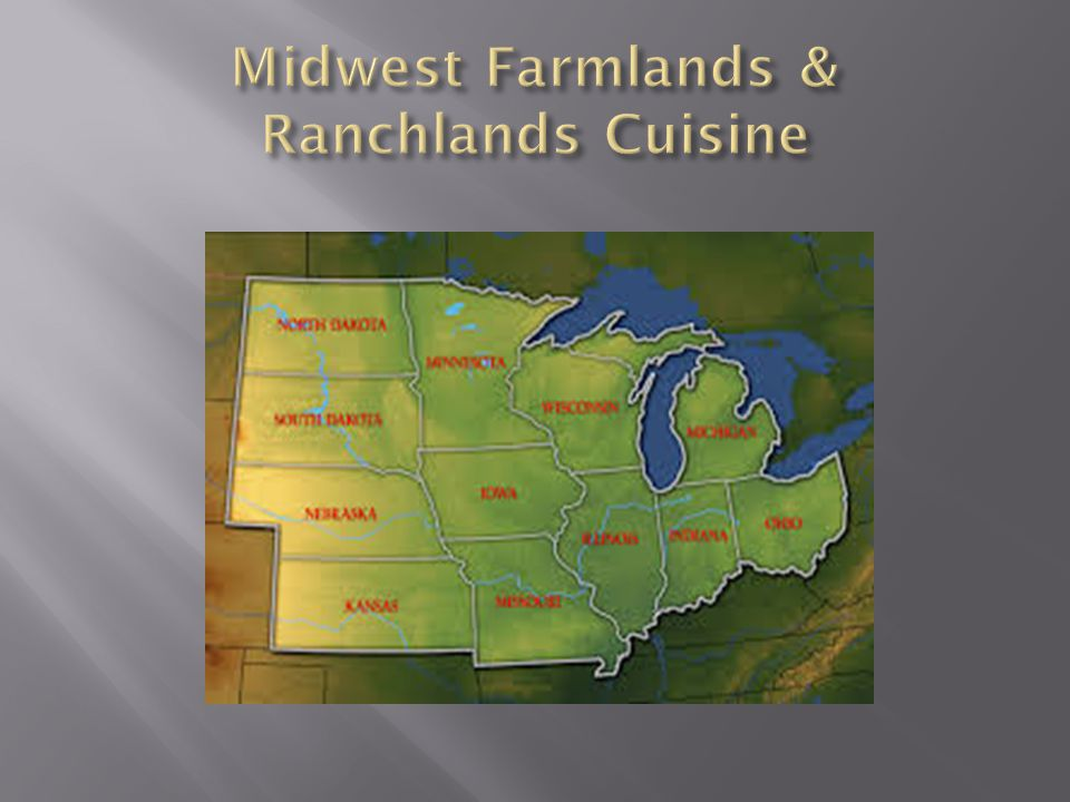  ample, high-quality protein foods  large portions  minimal seasonings  simple recipes and methods  few sauces  strong food culture Virtually everyone native to the region has a parent or grandparent who farmed or worked in food processing.