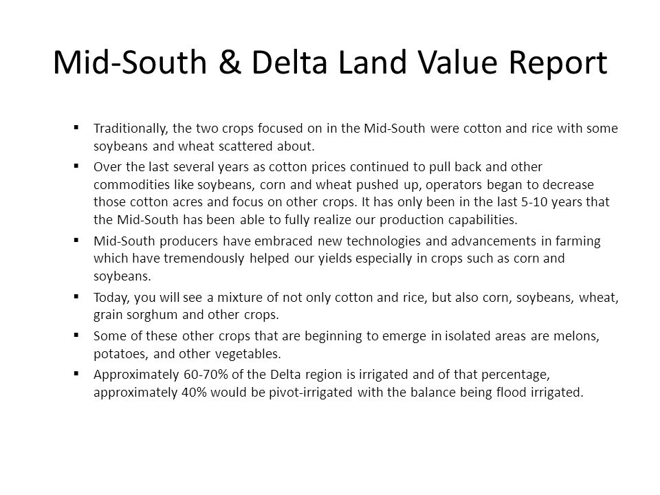 Mid-South & Delta Land Value Report  Traditionally, the two crops focused on in the Mid-South were cotton and rice with some soybeans and wheat scattered about.