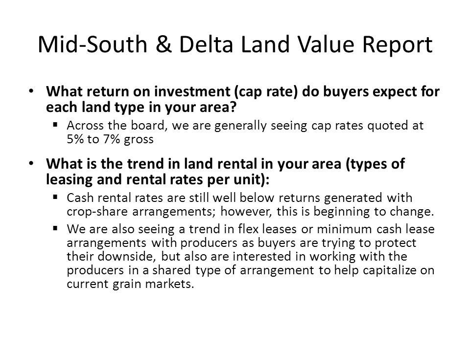 Mid-South & Delta Land Value Report What return on investment (cap rate) do buyers expect for each land type in your area.