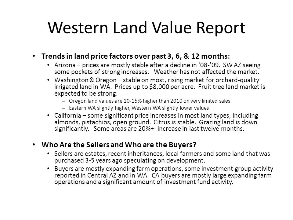 Western Land Value Report Trends in land price factors over past 3, 6, & 12 months: Arizona – prices are mostly stable after a decline in '08-'09. SW