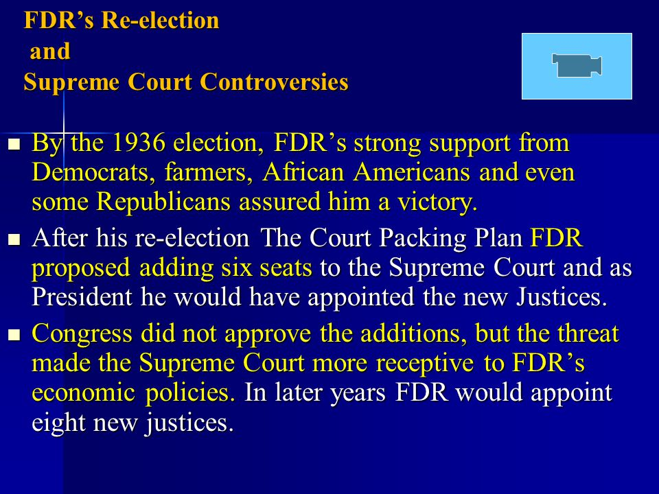 FDR's Re-election and Supreme Court Controversies By the 1936 election, FDR's strong support from Democrats, farmers, African Americans and even some
