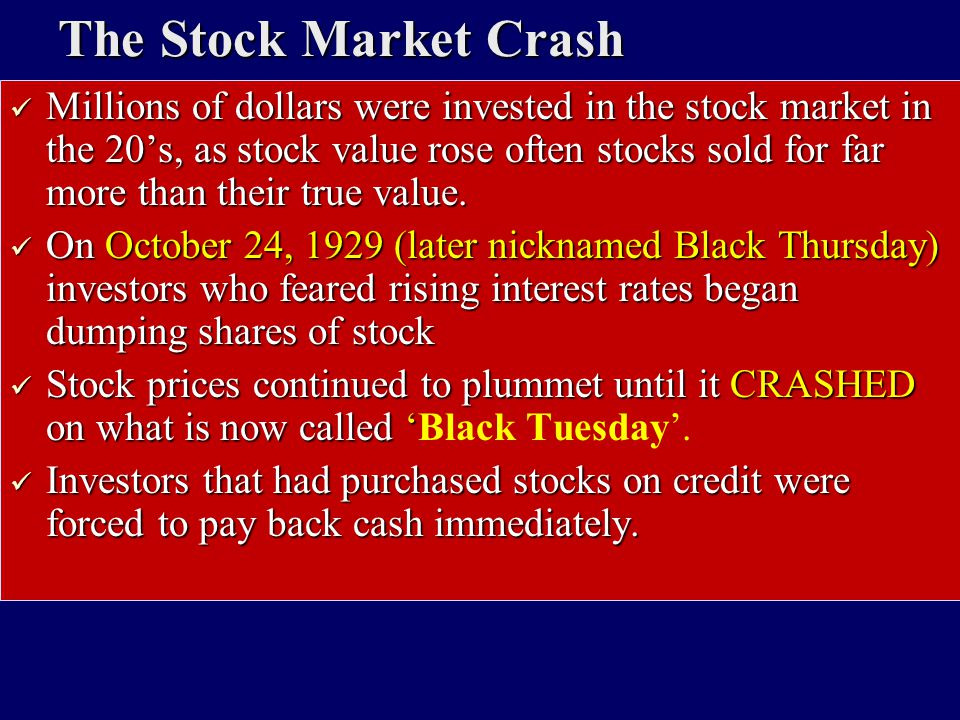 The Stock Market Crash Millions of dollars were invested in the stock market in the 20's, as stock value rose often stocks sold for far more than thei