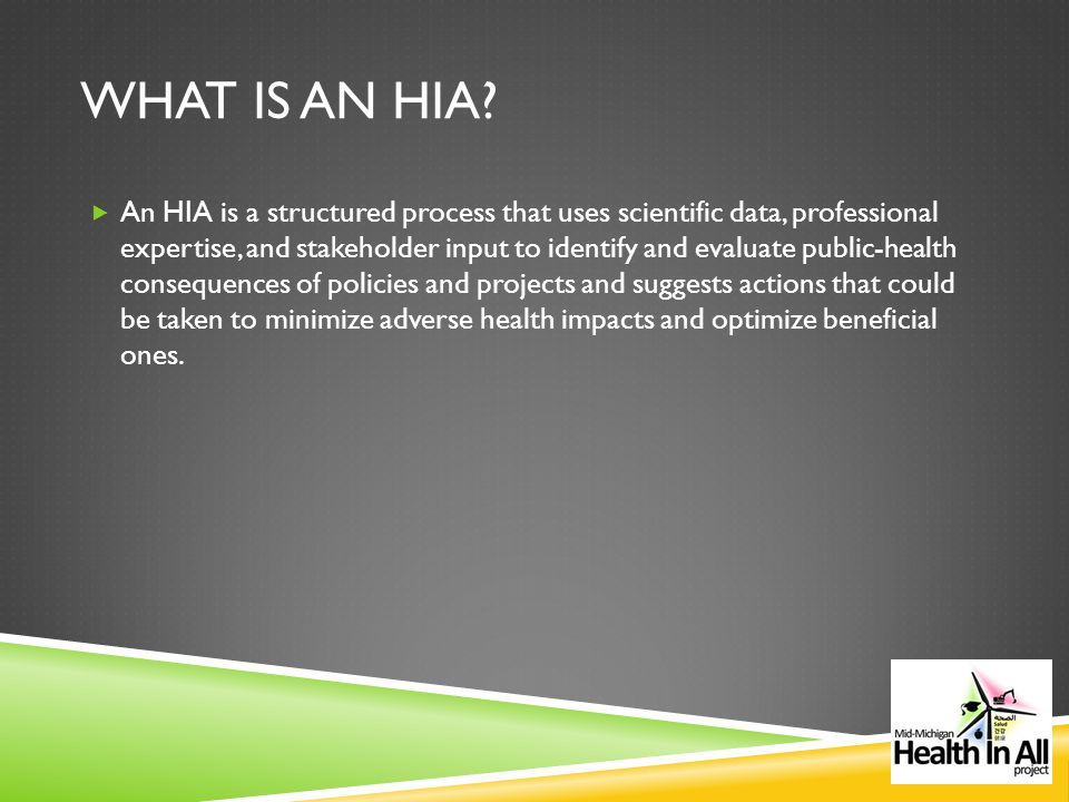 WHAT IS AN HIA.
