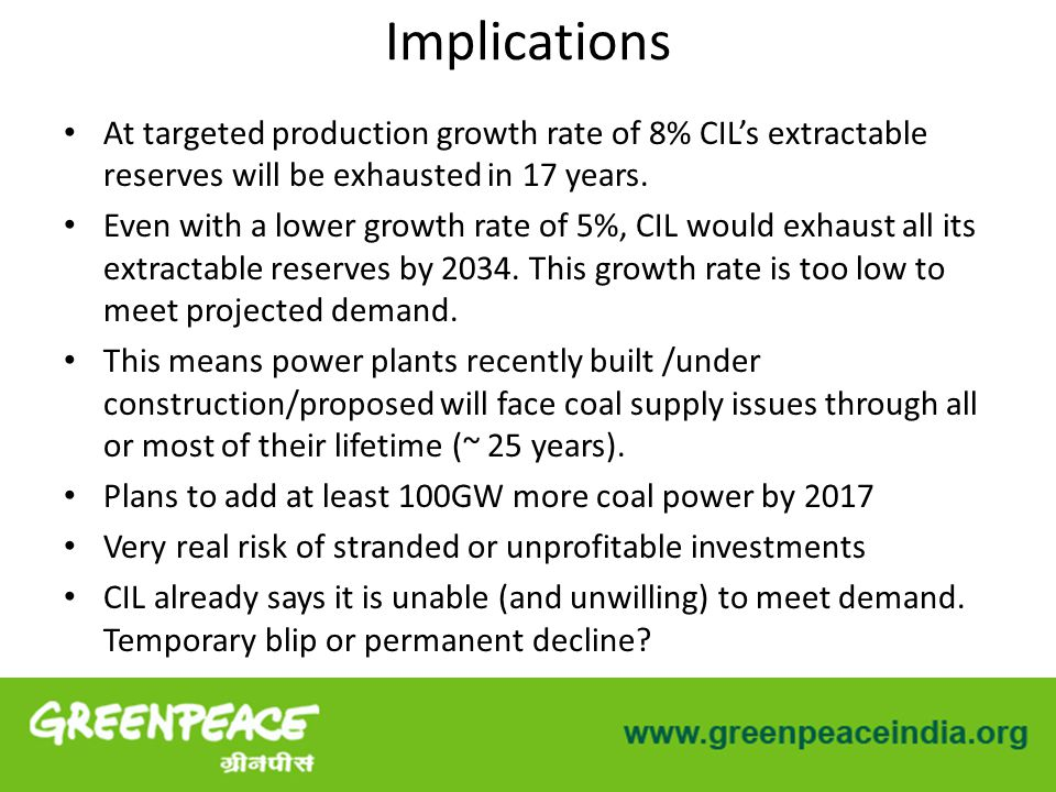 Implications At targeted production growth rate of 8% CIL's extractable reserves will be exhausted in 17 years.