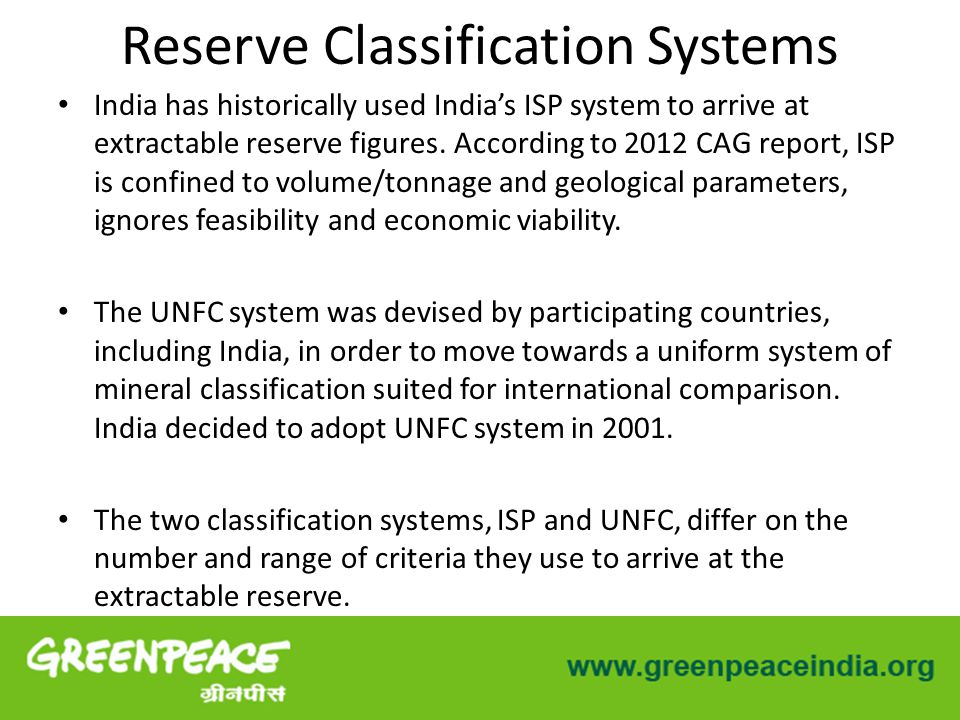 Reserve Classification Systems India has historically used India's ISP system to arrive at extractable reserve figures.