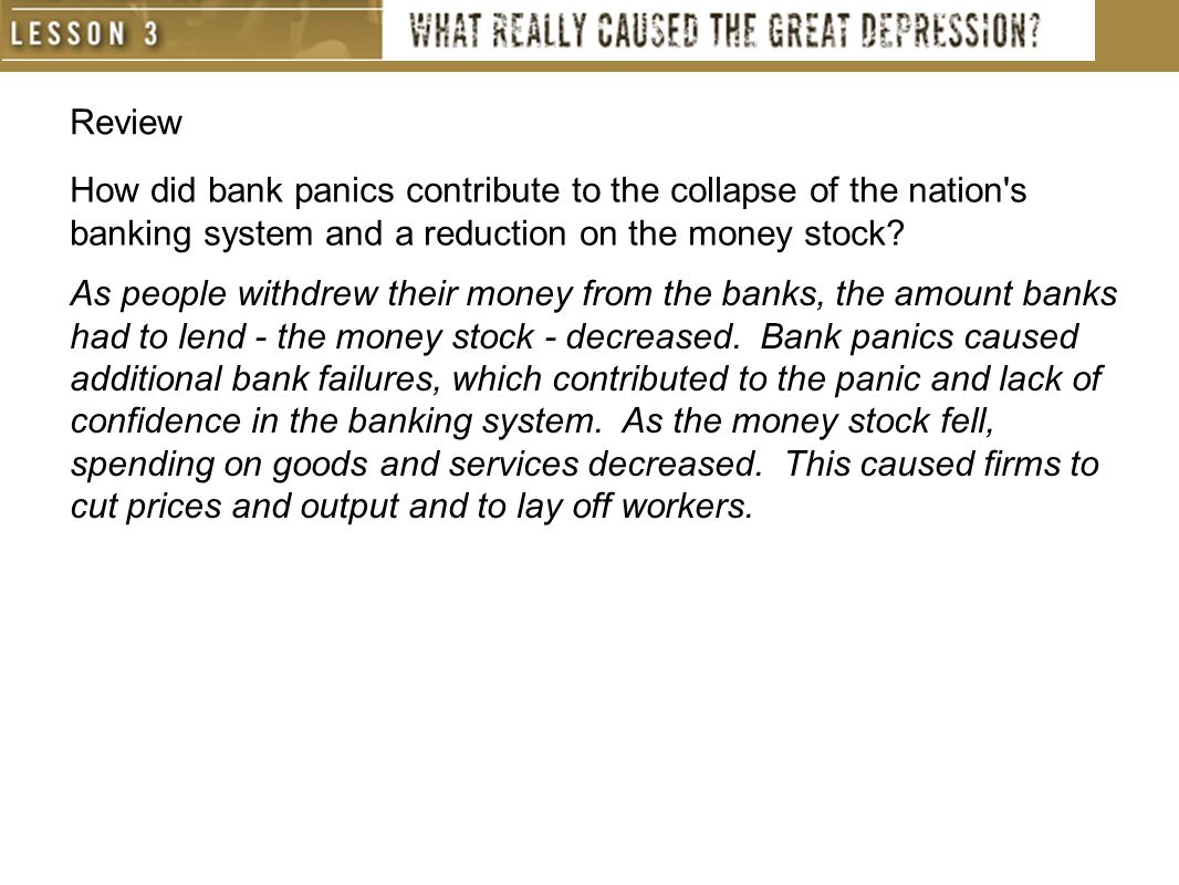 Review How did bank panics contribute to the collapse of the nation s banking system and a reduction on the money stock.