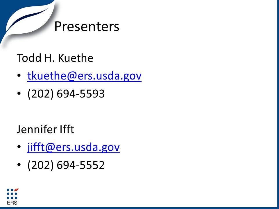 Presenters Todd H. Kuethe tkuethe@ers.usda.gov (202) 694-5593 Jennifer Ifft jifft@ers.usda.gov (202) 694-5552