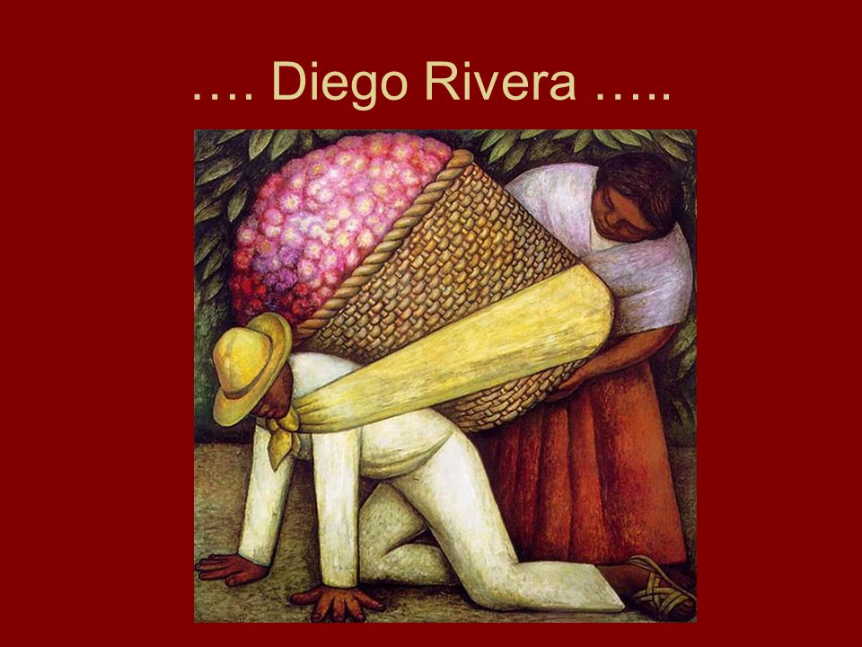 …. Diego Rivera …..