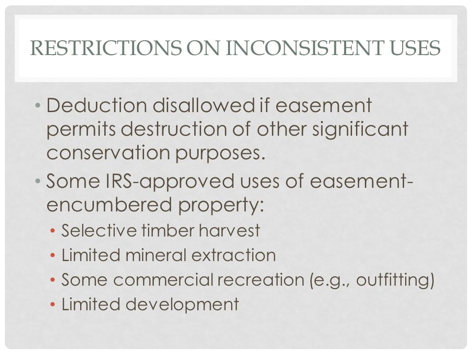 RESTRICTIONS ON INCONSISTENT USES Deduction disallowed if easement permits destruction of other significant conservation purposes.