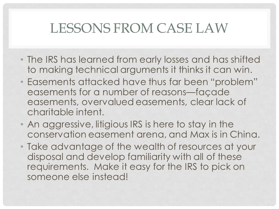 LESSONS FROM CASE LAW The IRS has learned from early losses and has shifted to making technical arguments it thinks it can win.